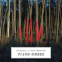 Piano Ombre – Frànçois & the Atlas Mountains