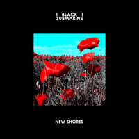 new shores - Black Submarine