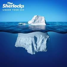 The Sherlocks – Under The Sky
